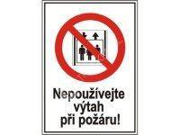 Tabulka - Nepoužívejte výtah při požáru 13,1 x 18,5 cm
