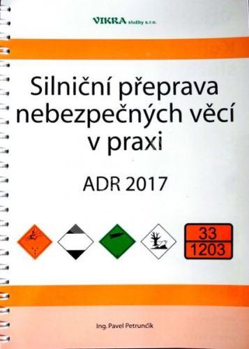 Přeprava nebezpečných věcí ADR 2017  v praxi